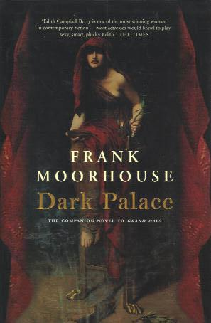 an analysis of frank moorhouses dark palace