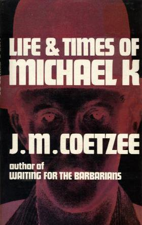 LIFE AND TIMES OF MICHAEL K. book cover